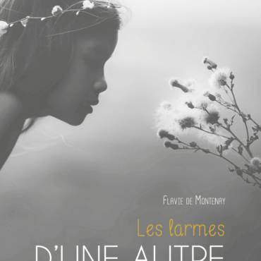 Entretien avec Flavie de Montenay – Les Larmes d'une autre