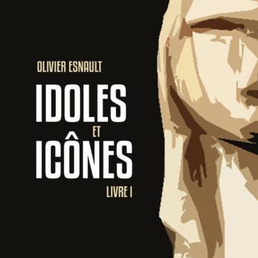 Entretien avec Olivier Esnault – Idoles et Icônes